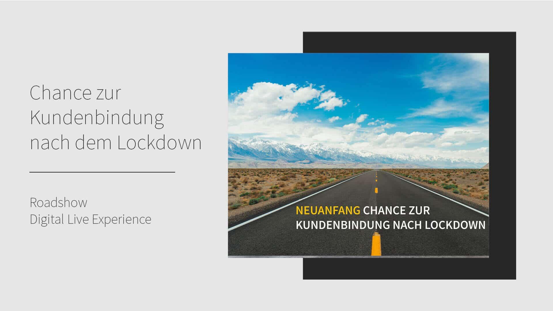 Chance zur Kundenbindung nach dem Lockdown - Roadshow Digital Live Experience